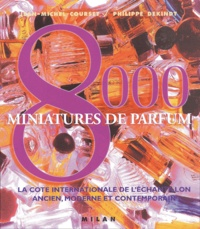 8000 Miniatures de parfum - La cote internationale de léchantillon ancien, moderne et contemporain.pdf