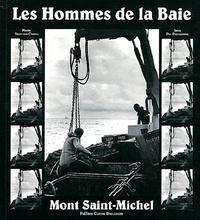 Philippe Delacote - Les Hommes de la Baie - Mont Saint-Michel.