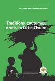 Philippe Delanne et Siméon Kouakou Kouassi - Traditions, coutumes, droits en Côte d'Ivoire.
