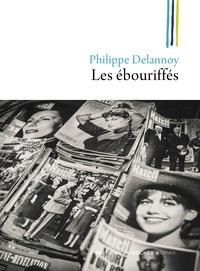 Philippe Delannoy - Les ébouriffés - Une jeunesse à Saint-Brieuc sous Pompidou.
