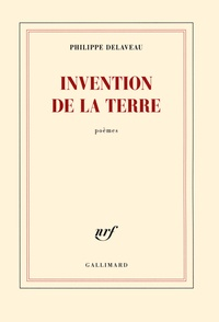 Philippe Delaveau - Invention de la terre.