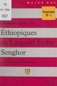 Philippe Delaveau et Eric Cobast - Premières leçons sur Éthiopiques, de Léopold Sédar Senghor.