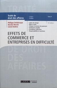 Philippe Delebecque et Nicolas Binctin - Traité de droit des affaires - Tome 4, Effets de commerce et entreprises en difficulté.