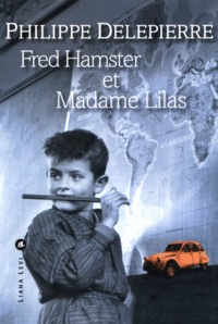 Philippe Delepierre - Fred Hamster et Madame Lilas.