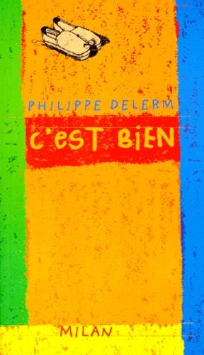 Philippe Delerm - C'est bien.