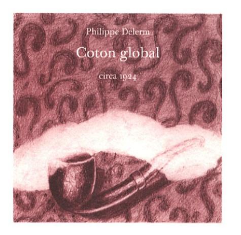 Philippe Delerm - Coton global.