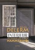 Philippe Delerm - Intérieur - Une rencontre avec le peintre Hammershoi.