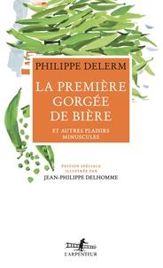 Philippe Delerm et Jean-Philippe Delhomme - La première gorgée de bière - Et autres plaisirs minuscules.