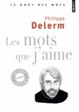 Philippe Delerm - Les mots que j'aime.
