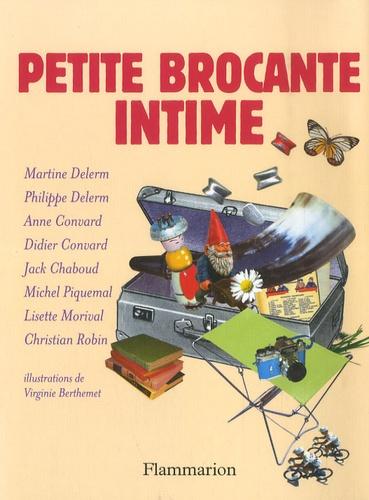 Philippe Delerm et Didier Convard - Petite brocante intime.
