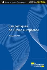 Philippe Delivet - Les politiques de l'Union européenne.
