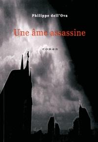 Philippe Dell'Ova - Une âme assassine.