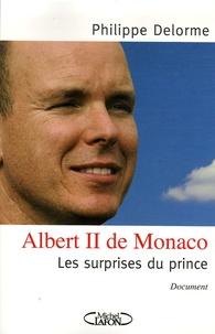 Philippe Delorme - Albert II de Monaco - Les surprises du prince.