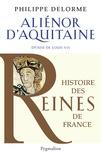 Philippe Delorme - Aliénor d'Aquitaine - Epouse de Louis VII, mère de Richard Coeur de Lion.