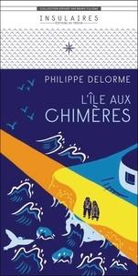 Philippe Delorme - L'île aux chimères.