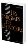 Philippe Delorme - Les énigmes de l'histoire.