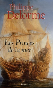 Philippe Delorme - Les Princes de la mer.