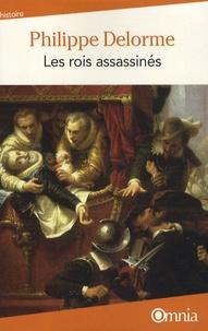 Philippe Delorme - Les rois assassinés.