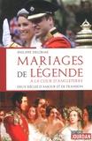 Philippe Delorme - Mariages de légende à la cour d'Angleterre - Deux siècles d'amour et de trahison.