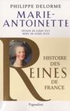 Philippe Delorme - Marie-Antoinette - Epouse de Louis XVI, mère de Louis XVII.