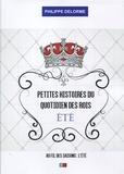 Philippe Delorme - Petites histoires du quotidien des rois - Au fil des saisons - Eté, 21 juin-21 septembre.