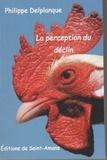 Philippe Delplanque - Le coup de gueule de Philippe Delplanque - La perception du déclin.