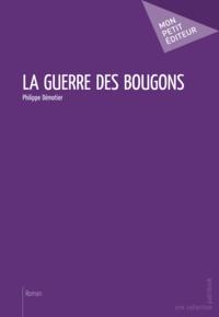 Philippe Démotier - La guerre des bougons.