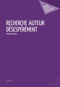 Philippe Démotier - Recherche auteur désespérément.