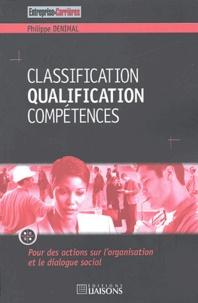 Philippe Denimal - Classification Qualification Compétences - Pour des actions sur l'organisation et le dialogue social.