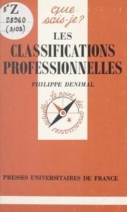 Philippe Denimal et Paul Angoulvent - Les classifications professionnelles.