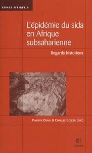 Philippe Denis et Charles Becker - L'épidémie du Sida en Afrique subsaharienne - Regards historiens.