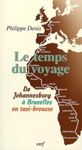 Philippe Denis - Le temps du voyage - De Johannesburg à Bruxelles en taxi-brousse.