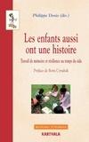 Philippe Denis - Les enfants aussi ont une histoire - Travail de mémoire et résilience au temps du sida.