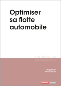 Philippe Denis et Manuel Vassallo - Optimiser sa flotte automobile.