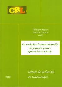 Philippe Depoux et Isabelle Stabarin - La variation intapersonnelle en français parlé : approches et statuts.
