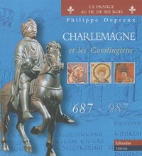 Philippe Depreux - Charlemagne et les Carolingiens 687-987.