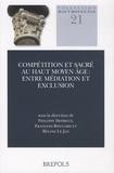 Philippe Depreux et François Bougard - Compétition et sacré au Haut Moyen Age : entre médiation et exclusion.