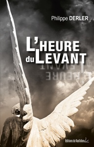 Philippe Derler - L'heure du Levant.