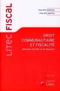 Philippe Derouin et Philippe Martin - Droit communautaire et fiscalité - Sélection d'arrêts et de décisions.