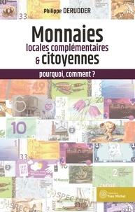 Philippe Derudder - Monnaies locales complémentaires et citoyennes : pourquoi, comment ?.