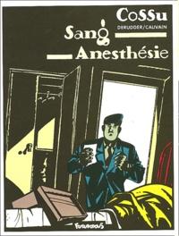 Philippe Derudder et Antonio Cossu - Sang anesthésie.