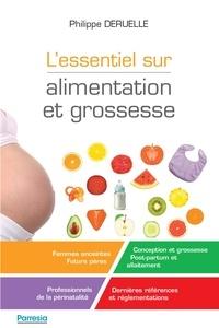 Philippe Deruelle et Emmanuelle Couturier - L'essentiel sur alimentation et grossesse.