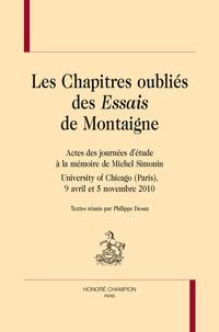 Philippe Desan - Les chapitres oubliés des Essais de Montaigne - Actes des journées d'étude à la mémoire de Michel Simonin, University of Chicago (Paris), 9 avril et 5 novembre 2010.