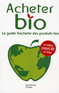 Philippe Desbrosses - Acheter Bio - Le guide Hachette des produtis bio.
