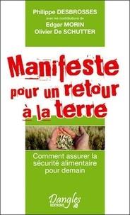 Philippe Desbrosses - Manifeste pour un retour à la terre.
