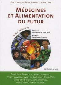 Philippe Desbrosses - Médecines et alimentation du futur - Santé et modes de vie.