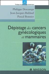 Philippe Descamps et Jean-Jacques Baldauf - Dépistage des cancers gynécologiques et mammaires.