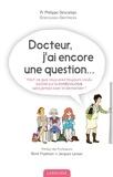 Philippe Descamps - Docteur, j'ai encore une question... - Tout ce que vous avez toujours voulu savoir sur la gynécologie sans jamais oser le demander !.