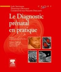 Philippe Descamps et Loïc Sentilhes - Le diagnostic prénatal en pratique.