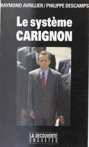 Philippe Descamps et Raymond Avrillier - Le système Carignon.